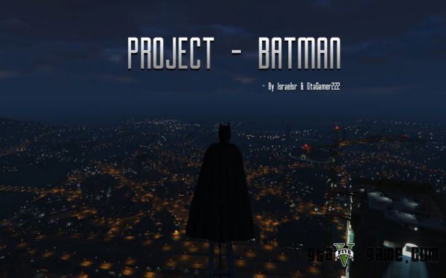 Project Batman - мод на бетмена + машины и мотоциклы для гта 5