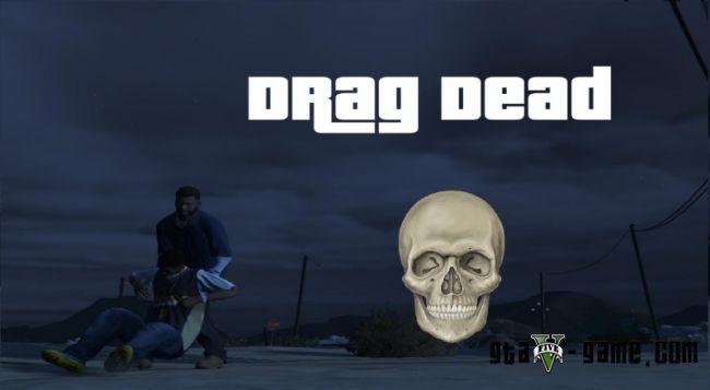 Drag Dead - таскать мертвые тела в гта 5