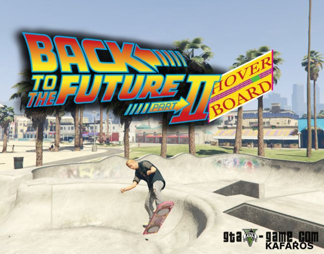 BTTF II Hoverboard - ховерборд - летающий скейт для гта 5