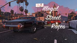 Illegal Street Races - уличные гонки для гта 5